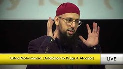 |Addiction to Drugs and Alcohol | Ustad Mohammad Mohammad|