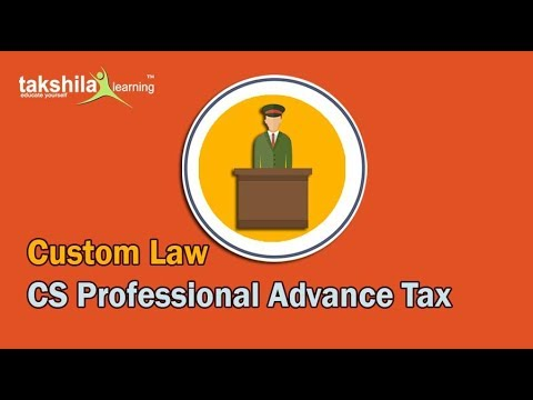 Custom law for CS Professional TAX by CA Kaushal Rathore