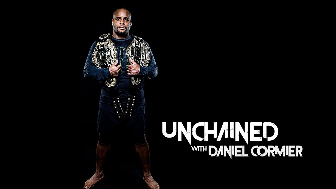 UNCHAINED with Daniel Cormier