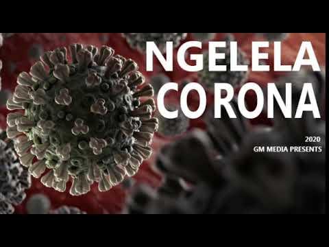 NGELELA - CORONA (COVID-19) Official Music2020