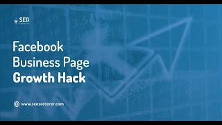 Facebook Business Page Growth Hack  How to Build Your Facebook Following