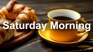 Happy Morning Jazz  - Saturday Jazz and Bossa Nova Music for Positive Mood