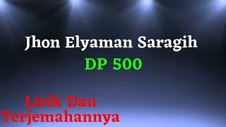 Jhon Eliaman Saragih - DP 500 (Lirik & Terjemahannya) | Lagu Simalungun