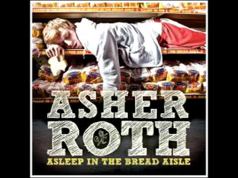 Asher Roth - Perfectionist - Track 13 - Asleep In The Bread Aisle