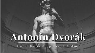 Dvorák - Slavonic Dances, Op. 46 - No.2 in E minor
