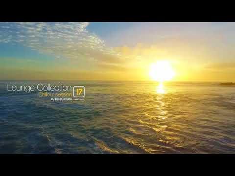 Lounge Collection 17 By DJ Paulo Arruda   June 2018