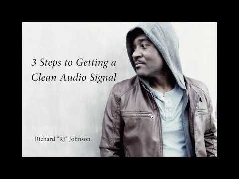 3 Steps to Getting a Clean Audio Signal