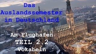 DAS AUSLANDSSEMESTER - Kapitel II: Am Bahnhof - 2.2 Vokabeln [Deutsch-Lern-Hörbuch]