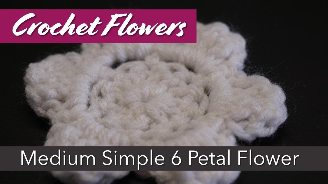 How to make a Medium 6 Petal Crochet Flower, using Worsted Weight ...