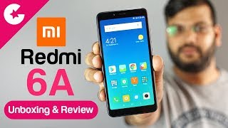 Xiaomi Redmi 6A Unboxing & Hands On Review - Best Budget Smartphone Under 6K ??