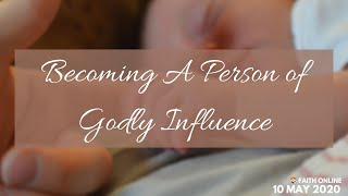 10 May 2020 | Becoming a Godly Influence | Ps. Isaiah Fadzlin | Faith Assembly of God Church