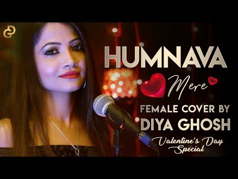 Humnava Mere Song  Jubin Nautiyal  Manoj Muntashir  Rocky Shiv  Female Cover  Diya Ghosh