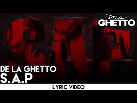 De La Ghetto - S.A.P [Lyric Video]