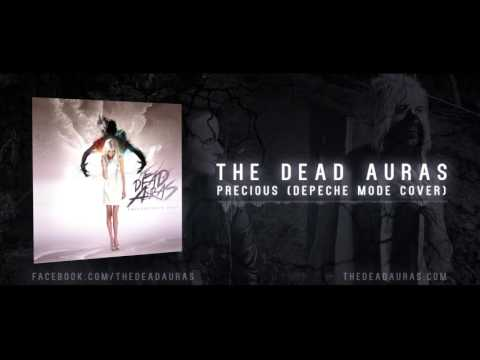 The Dead Auras - Precious (Depeche Mode Cover)