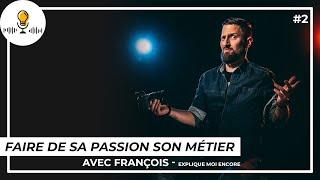 Faire de sa passion son métier avec François   Les Rencontres Créatives #2