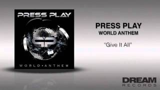 "Press Play - ""Give It All"" ORDER WORLD ANTHEM ON ITUNES TODAY"