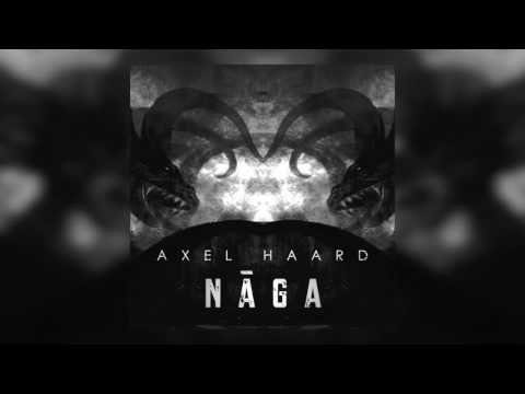 AXEL HAARD - Nāga (Audio)
