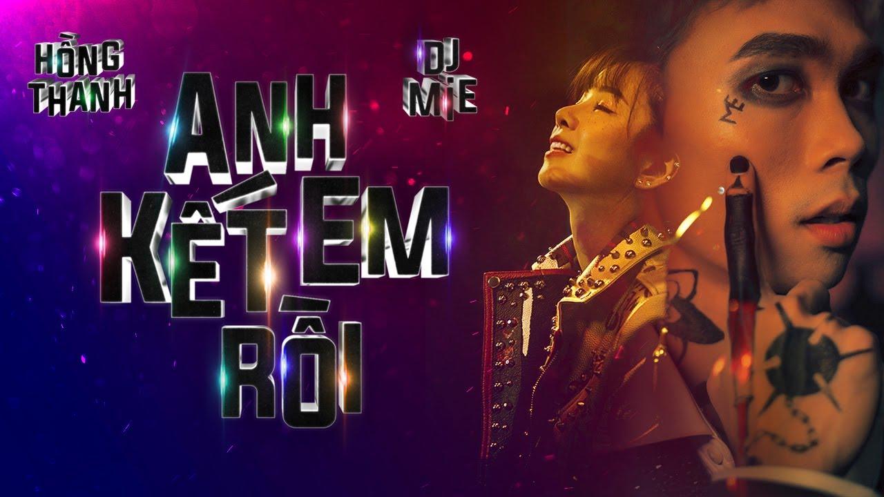 ANH KẾT EM RỒI | HỒNG THANH | OFFICIAL MUSIC VIDEO