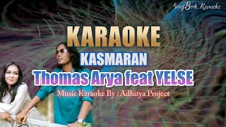 Karaoke Thomas Arya Feat Yelse - KASMARAN