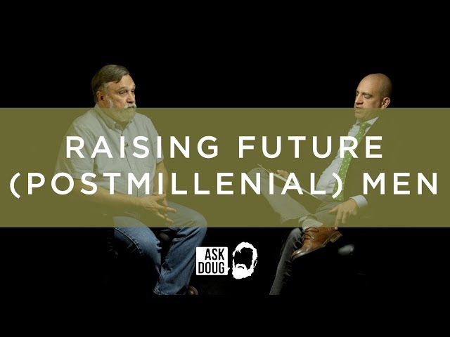 Raising Future (Postmil) Men / Ask Doug