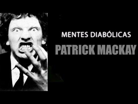 PATRICK MACKAY | mentes diabólicas