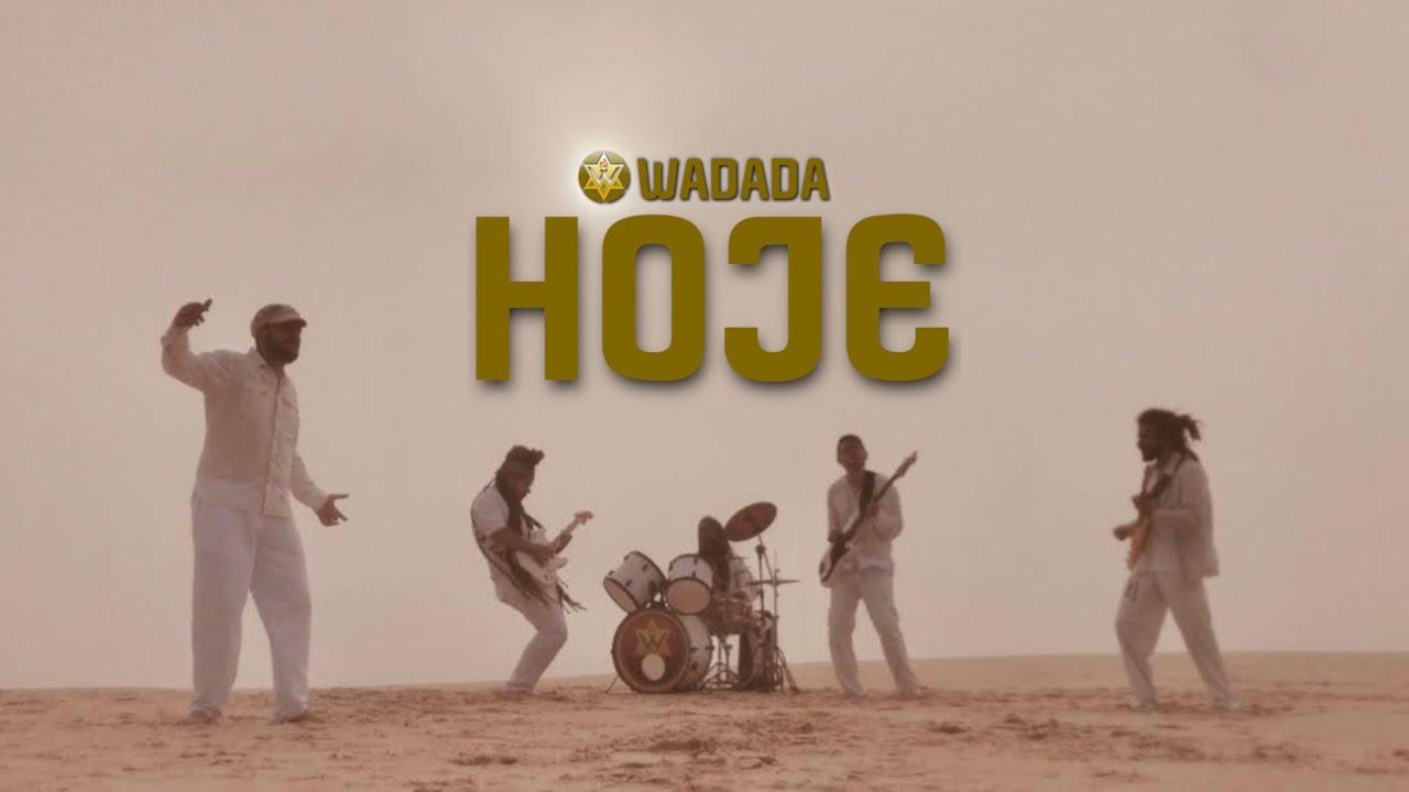 HOJE - WADADA (Vídeo Clipe)