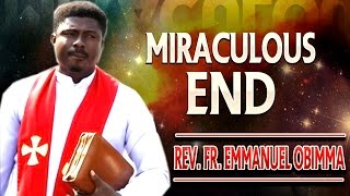 Rev. Fr. Emmanuel Obimma(Ebube Muonso) - Miraculous End - Nigerian Gospel Music