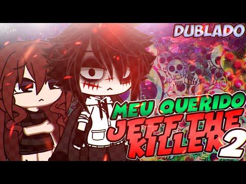 Meu Querido Jeff The Kill3r | Mini Filme [DUBLADO] Gacha Club 2/?