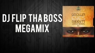 Brown Eyes Riddim Megamix FREE Download | Mixed by DJ Flip Tha Boss | Allegro Worldwide