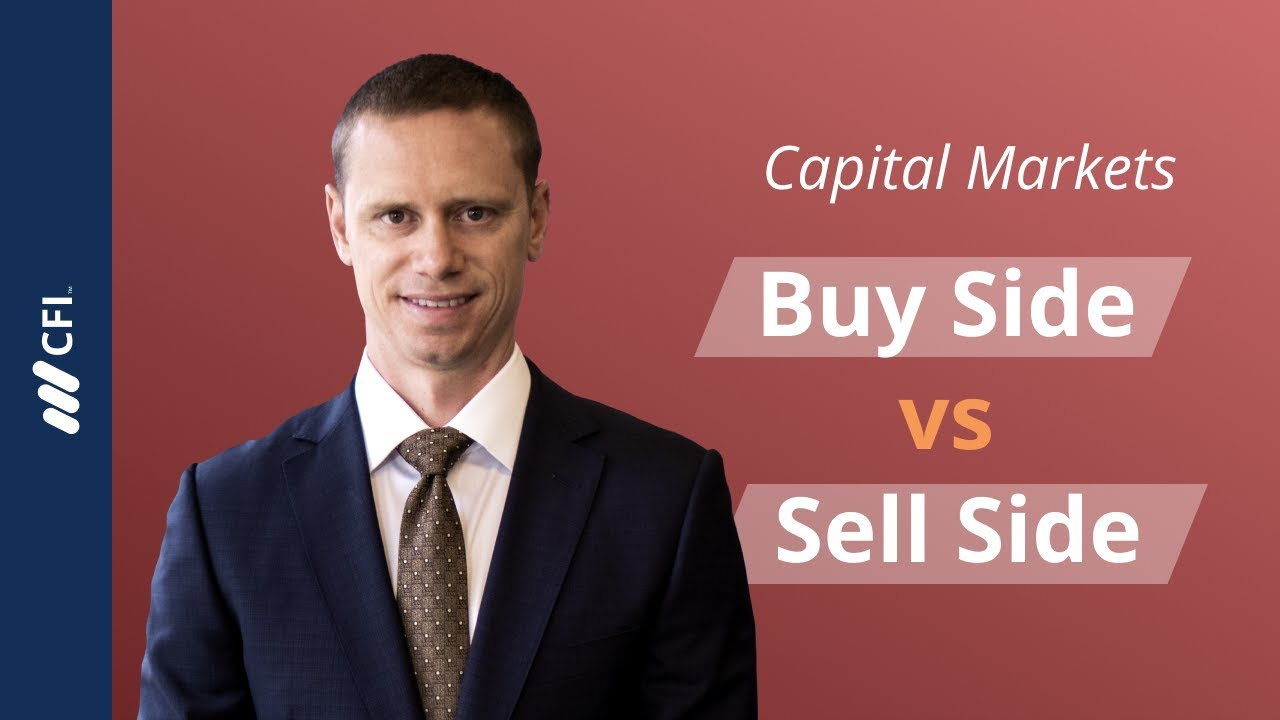 Buy Side vs Sell Side - Important Similarities & Differences