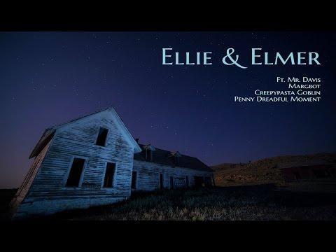 ''Ellie and Elmer'' by Lucreţia   BEST CREEPYPASTA OF 2017