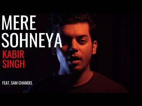 Kabir Singh: Mere Sohneya Song | Shahid K, Kiara A | Sachet - Parampara | SAM CHANDEL