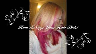 How To Dye Your Hair Pink!