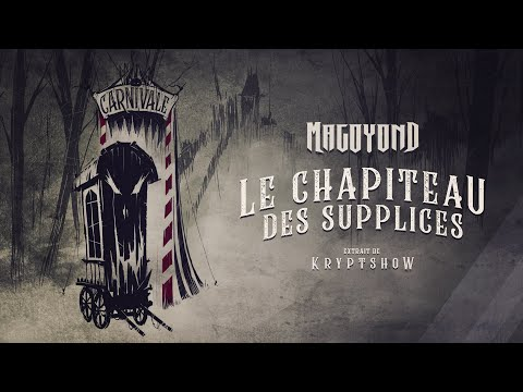 MAGOYOND - Le Chapiteau des Supplices (Lyric Video)