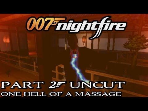 007: Nightfire [Part 2 Uncut - One Hell of a Massage]