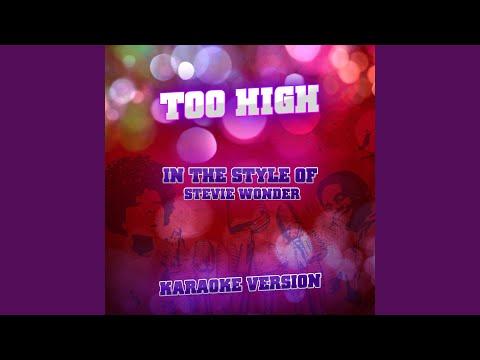 Too High (In the Style of Stevie Wonder) (Karaoke Version)