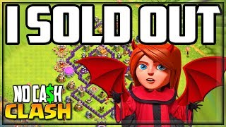 I've SOLD OUT! No Cash Clash of Clans #25