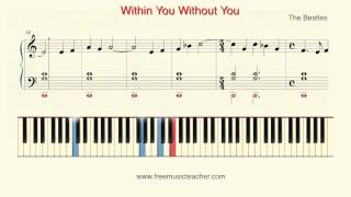 "How To Play Piano: The Beatles ""Within You Without You"" Piano Tutorial by Ramin Yousefi"
