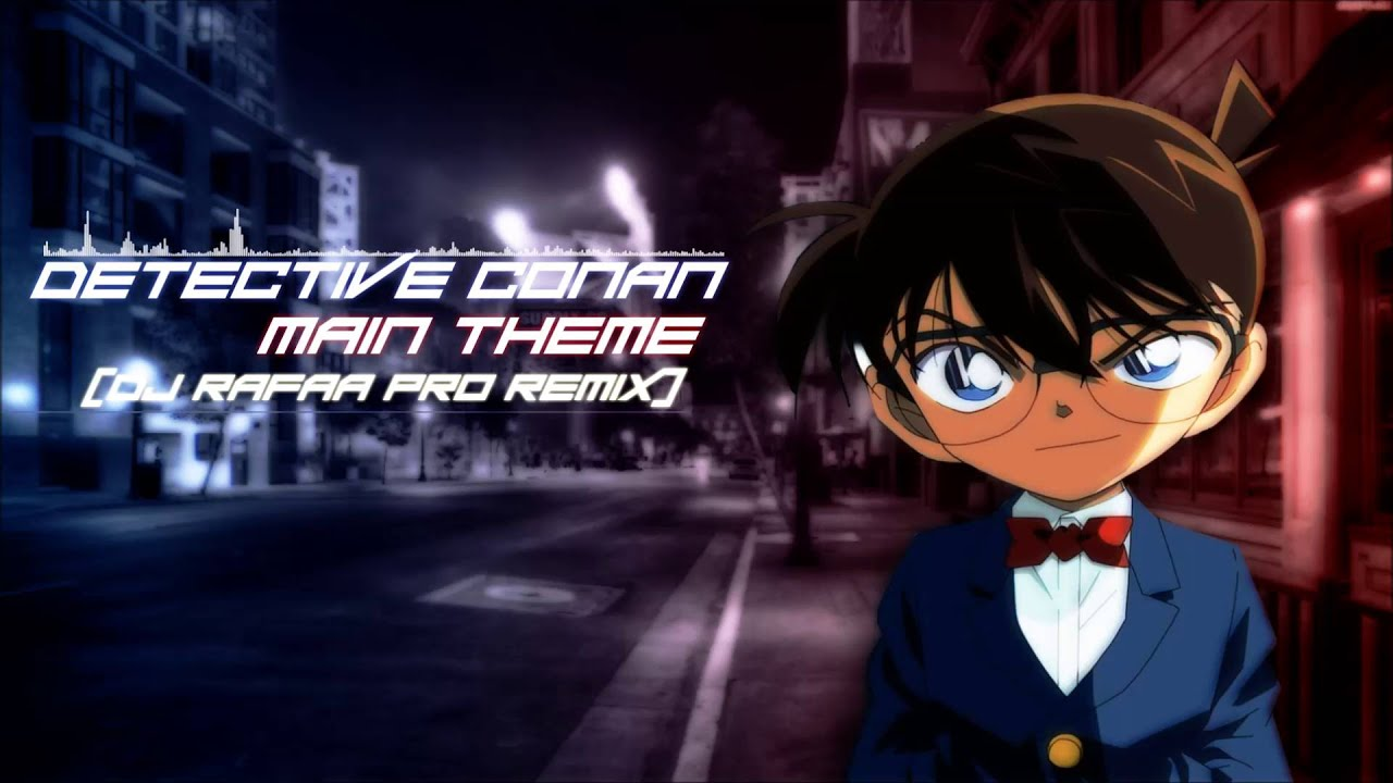 Detective Conan - Main Theme(Dj Rafaa Pro Remix)[Free Download]