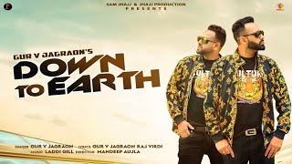 down-to-earth---gur-v-jagraon-laddi-gill-latest-new-song-2019-jhajj-production