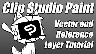 [Tutorial] Clip Studio Paint - Improve your Workflow with Vector and Reference Layers