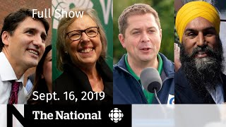The National for Sept. 16, 2019 —  Canada Votes, Saudi Arabia, TIFF