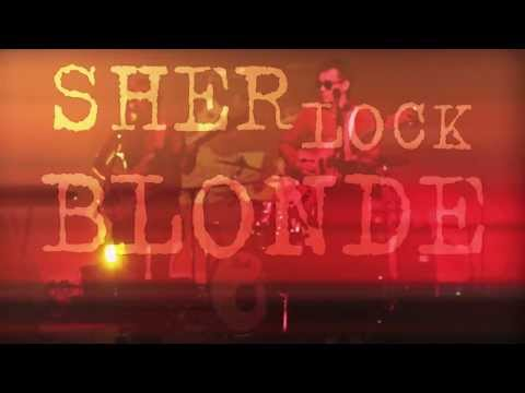 Blonde in Action (Sherlock Blonde Live Promo)