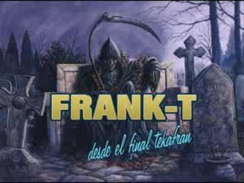 frank-t desde el final tekafran