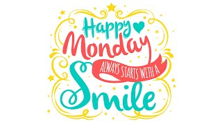 Happy Monday Music - Happy Monday Always Starts With A Smile