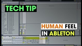 Tech Tip - Human Feel in Ableton