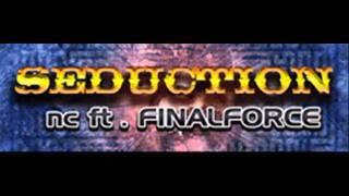 nc ft. FINALFORCE - SEDUCTION (HQ)