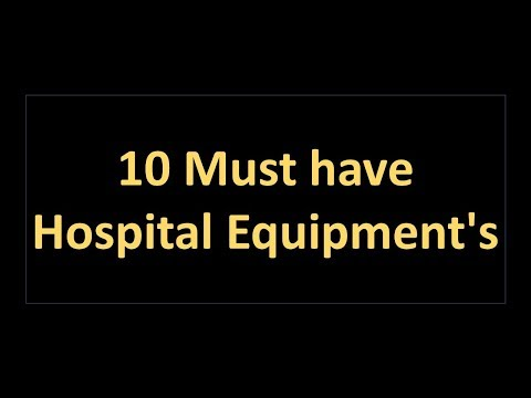 10 Medical  Equipment's Must Have In Hospitals