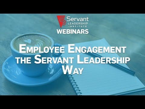 Webinar: Employee Engagement the Servant Leadership Way