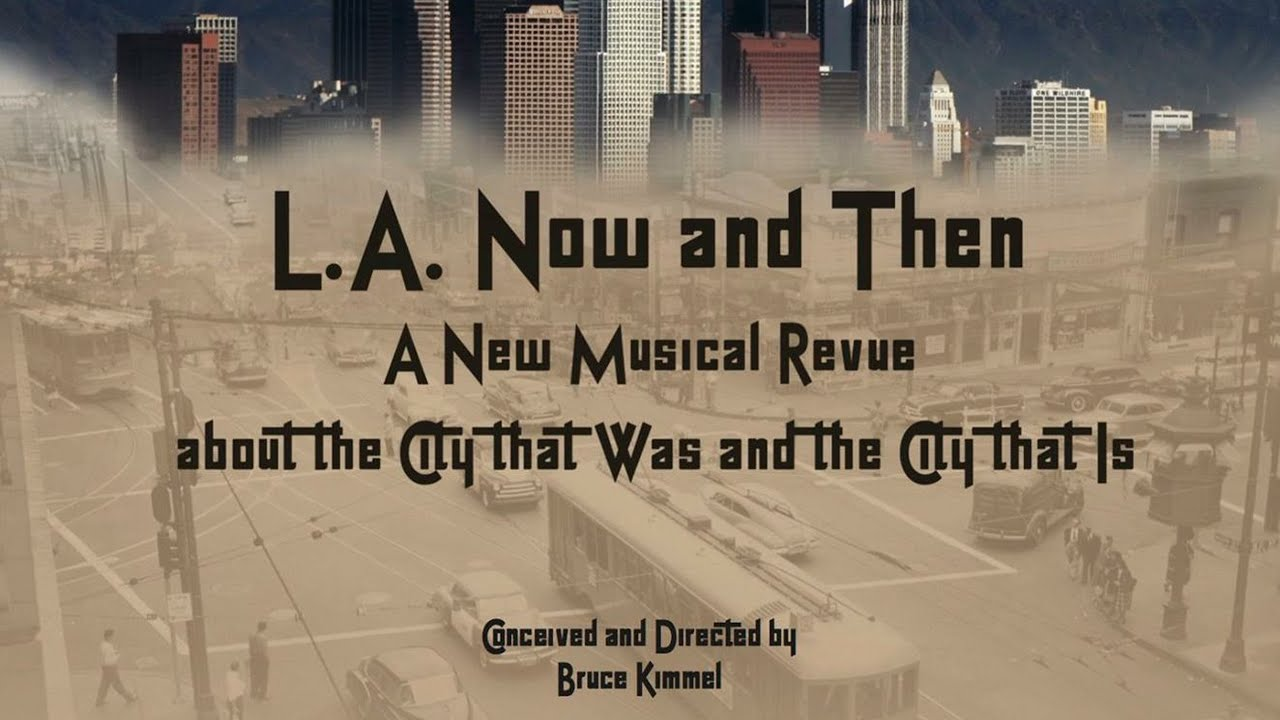 L.A. Now and Then - A Musical | LACC Theatre Academy